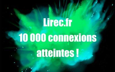 Lirec.fr : 10000 connexions atteintes cette semaine !